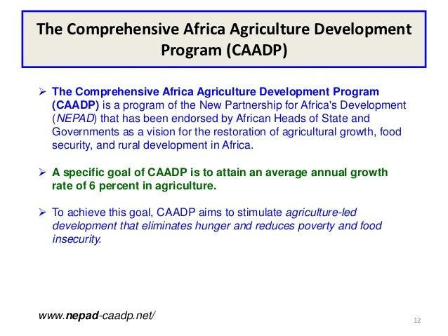 The Comprehensive Africa Agriculture Development               Program (CAADP) The Comprehensive Africa Agriculture Devel...
