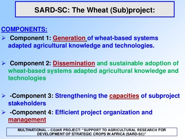 SARD-SC: The Wheat (Sub)project:COMPONENTS: Component 1: Generation of wheat-based systems  adapted agricultural knowledg...