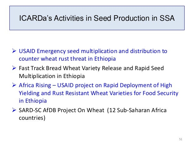 ICARDa's Activities in Seed Production in SSA USAID Emergency seed multiplication and distribution to  counter wheat rust...