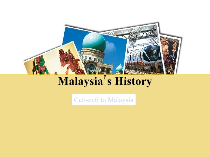 a brief history of malaysia The history of malacca is largely the story of the city for which it is named, and the story of the city of malacca begins with the fascinating and partly legendary tale of the hindu prince parameswara the malay annals relate that parameswara was a fourteenth-century palembang prince who, fleeing.