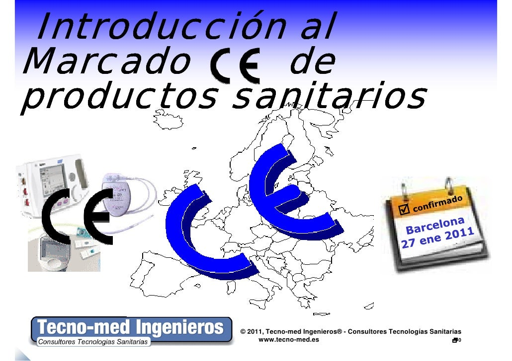Introducción alMarcado      deproductos sanitarios          © 2011, Tecno-med Ingenieros® - Consultores Tecnologías Sanita...