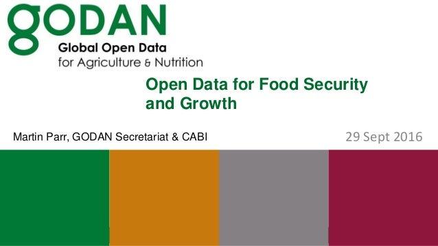 Open Data for Food Security and Growth 29 Sept 2016Martin Parr, GODAN Secretariat & CABI