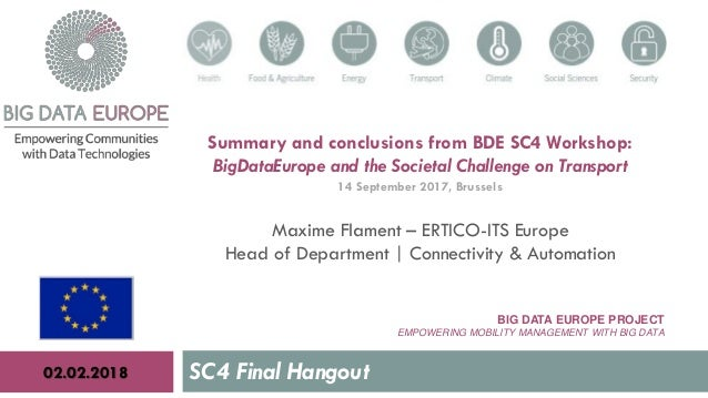 BIG DATA EUROPE PROJECT EMPOWERING MOBILITY MANAGEMENT WITH BIG DATA SC4 Final Hangout02.02.2018 Summary and conclusions f...