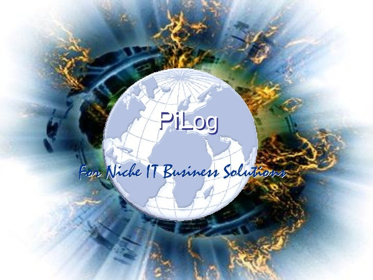 PiLogFor Niche IT Business Solutions           For Niche IT Business Solutions            Copyright Pi-Log (Pty) Ltd