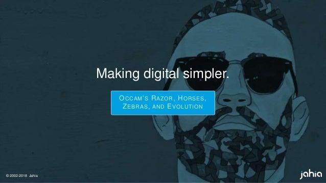 © 2002-2018 Jahia Making digital simpler. OCCAM'S RAZOR, HORSES, ZEBRAS, AND EVOLUTION