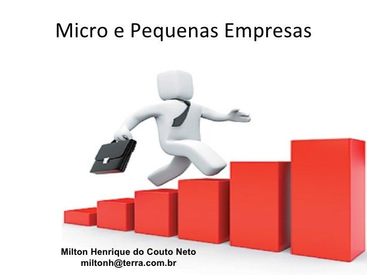Micro e Pequenas EmpresasMilton Henrique do Couto Neto     miltonh@terra.com.br