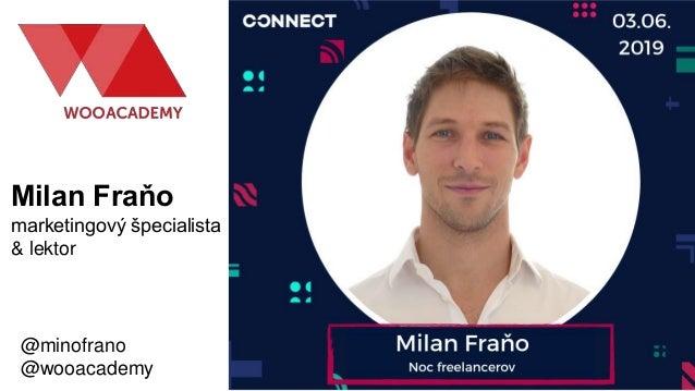 @minofrano @wooacademy Milan Fraňo marketingový špecialista & lektor