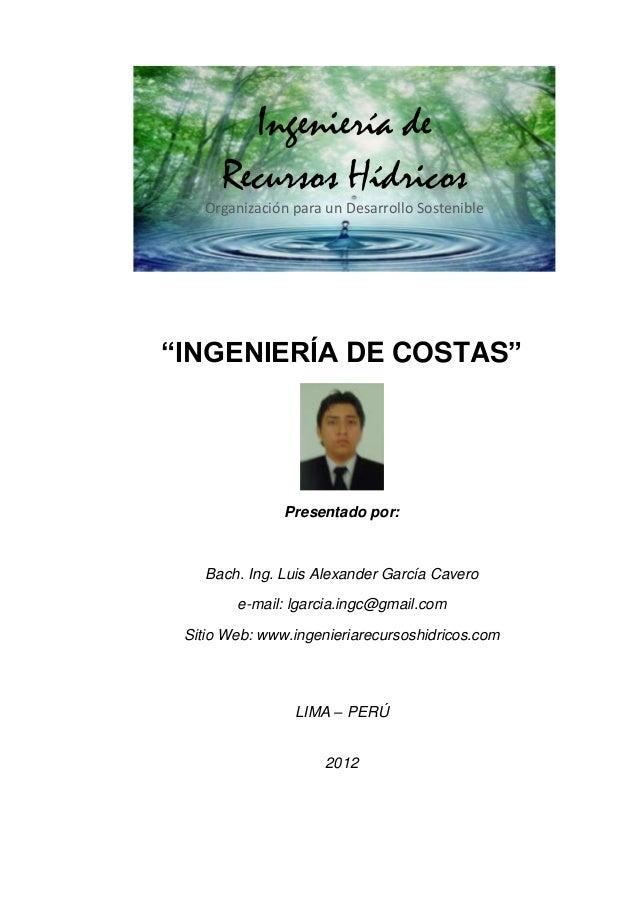 """Ingeniería de      Recursos Hídricos   Organización para un Desarrollo Sostenible""""INGENIERÍA DE COSTAS""""               Pres..."""