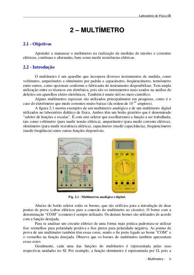 Laboratório de Física III                             2 – MULTÍMETRO2.1 - Objetivos        Aprender a manusear o multímetr...