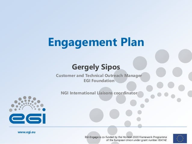 www.egi.eu EGI-Engage is co-funded by the Horizon 2020 Framework Programme of the European Union under grant number 654142...