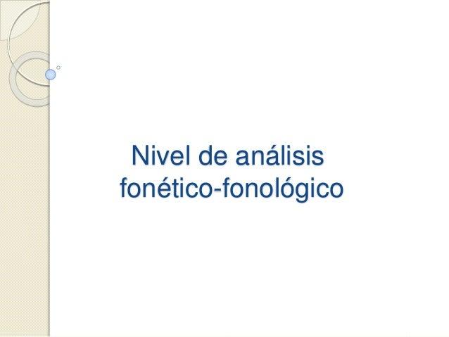 Nivel de análisis fonético-fonológico