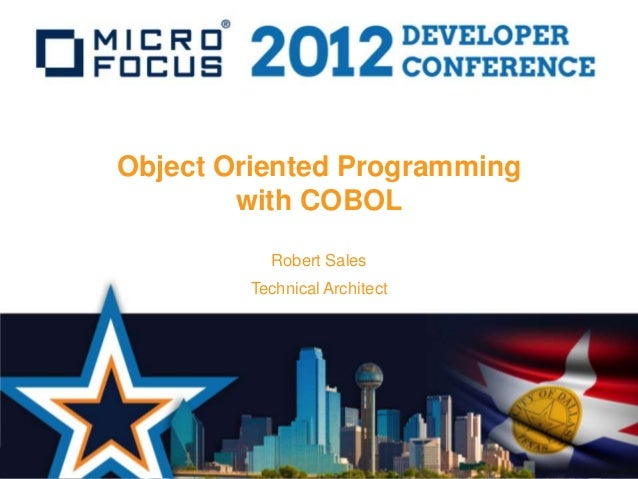Object Oriented Programming        with COBOL          Robert Sales        Technical Architect