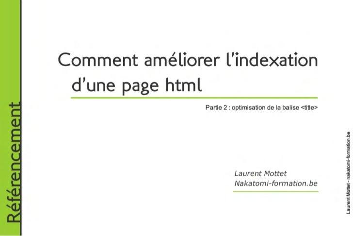 Comment améliorer l'indexation                d'une page htmlRéférencement                                 Partie 2 : opt...