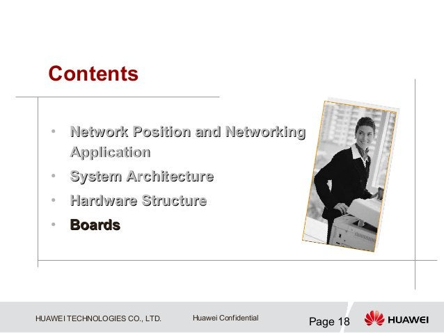 Contents   • Network Position and Networking     Application   • System Architecture   • Hardware Structure   • BoardsHUAW...