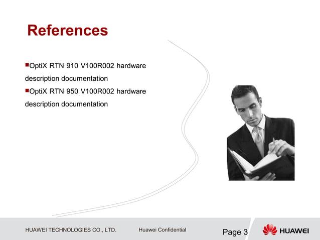 ReferencesOptiX   RTN 910 V100R002 hardwaredescription documentationOptiX   RTN 950 V100R002 hardwaredescription documen...