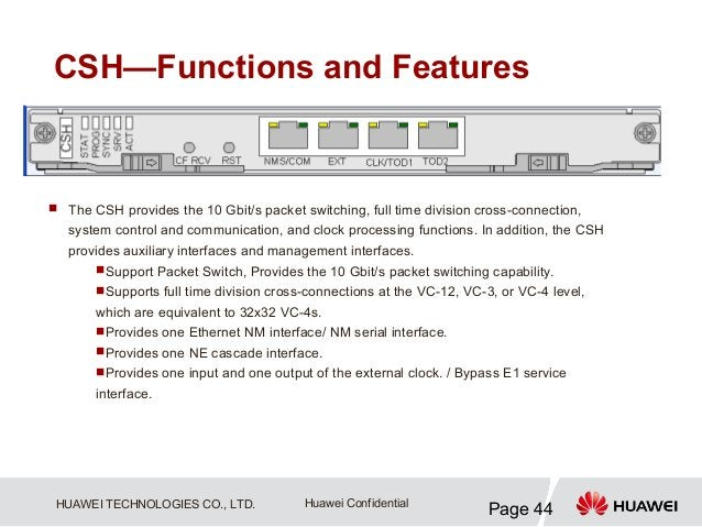CSH—Functions and Features The CSH provides the 10 Gbit/s packet switching, full time division cross-connection,   system...