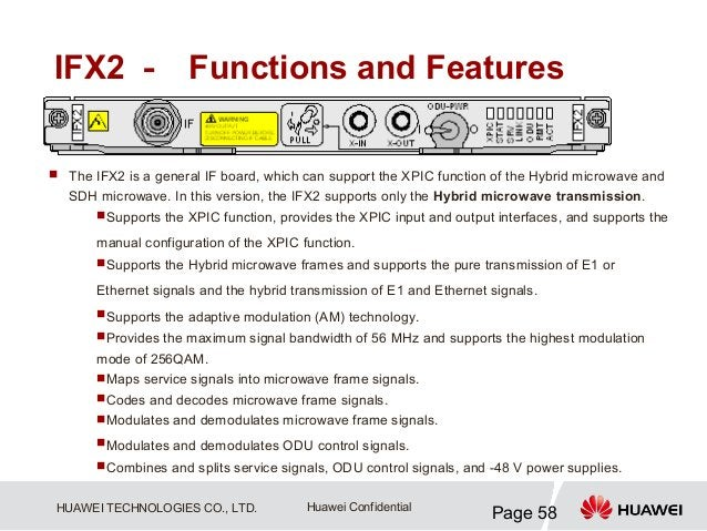 IFX2 - Functions and Features The IFX2 is a general IF board, which can support the XPIC function of the Hybrid microwave...