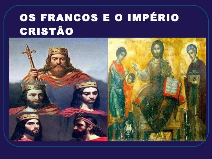 OS FRANCOS E O IMPÉRIO CRISTÃO