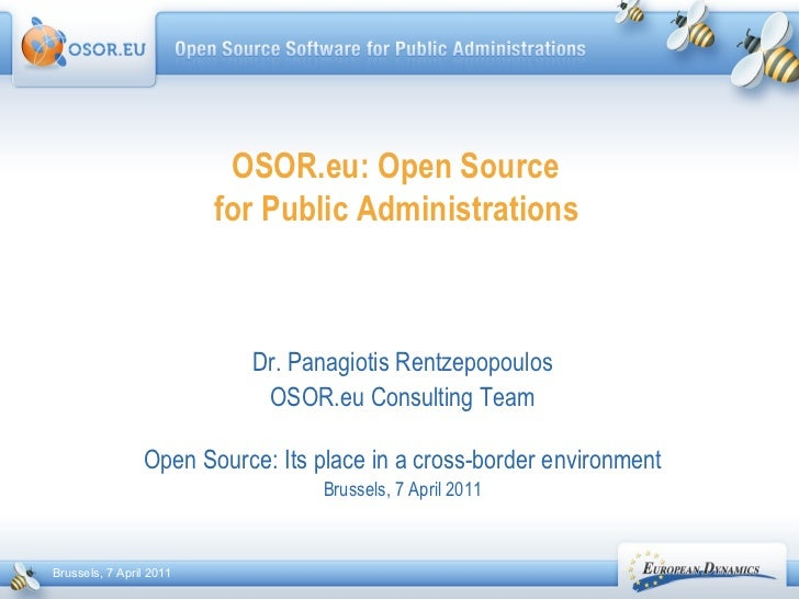 OSOR.eu: Open Source  for Public Administrations   Dr. Panagiotis Rentzepopoulos OSOR.eu Consulting Team Open Source: Its ...