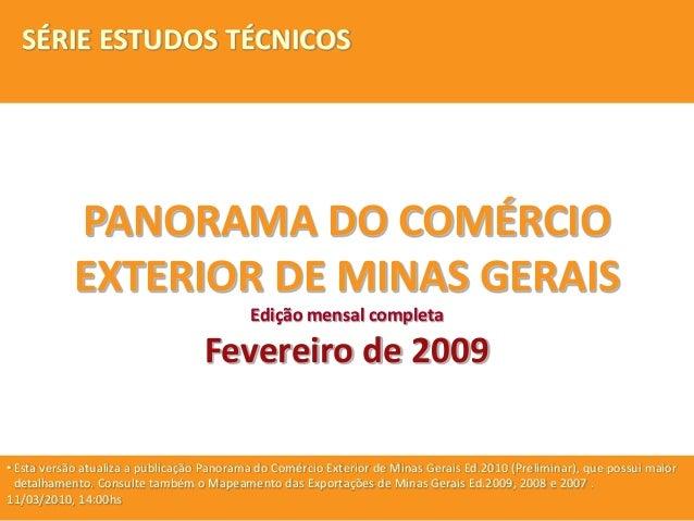 PANORAMA DO COMÉRCIO EXTERIOR DE MINAS GERAIS Edição mensal completa Fevereiro de 2009 •Esta versão atualiza a publicação ...