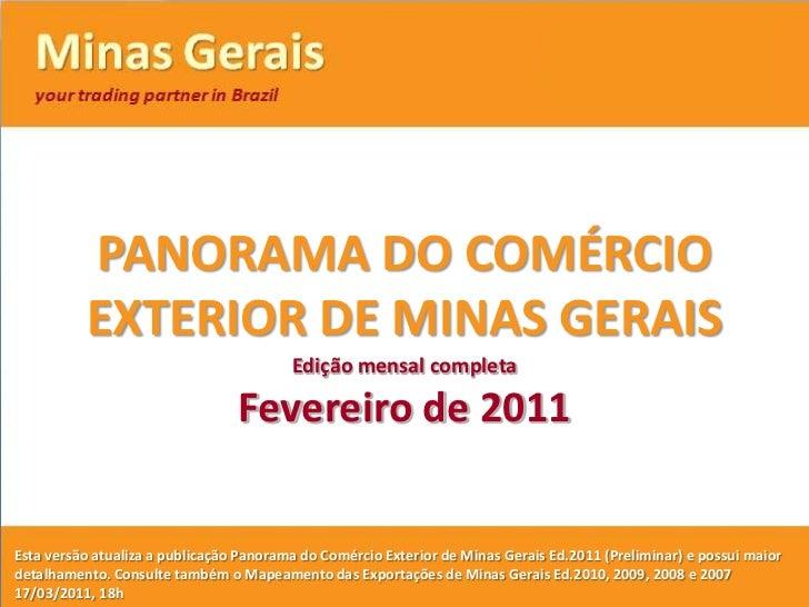 PANORAMA DO COMÉRCIO EXTERIOR DE MINAS GERAIS Versão Preliminar  com base em dados fornecidos pelo MDIC/SECEX. 01/03/2011,...