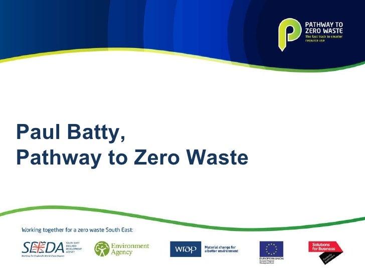 Paul Batty,  Pathway to Zero Waste