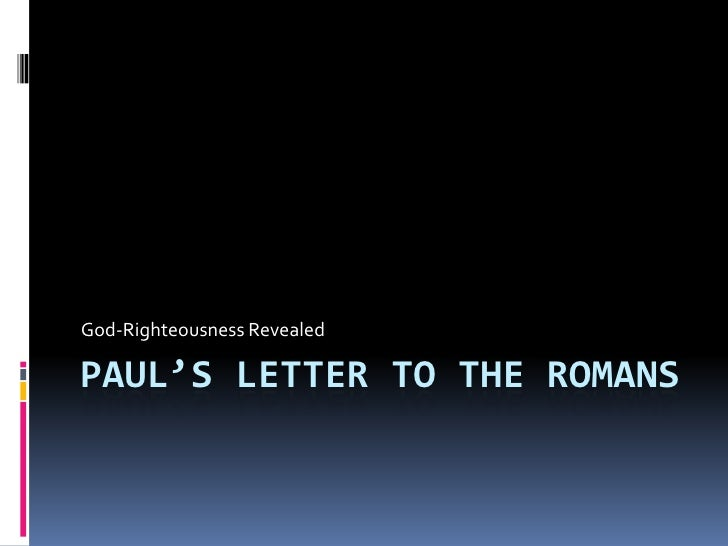 Paul's Letter to the Romans<br />God-Righteousness Revealed<br />