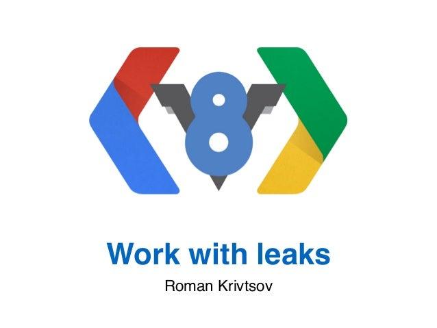 Work with leaks Roman Krivtsov