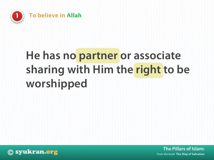 To believe in Allah     1             He has no partner or associate         sharing with Him the right to be         wors...