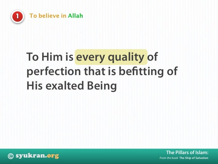 To believe in Allah     1             To Him is every quality of         perfection that is befitting of         His exalte...
