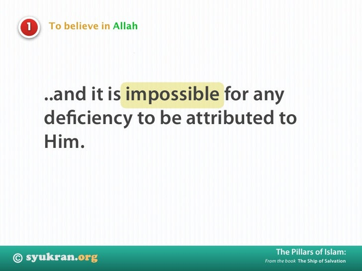 To believe in Allah     1             ..and it is impossible for any         deficiency to be attributed to         Him.   ...