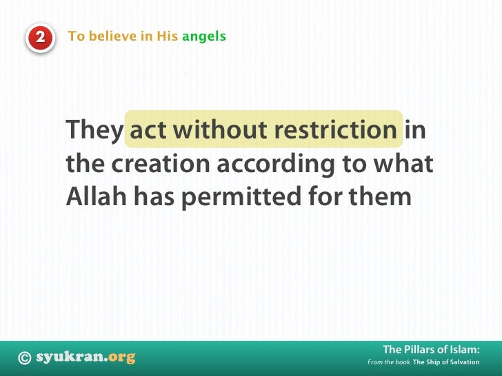 To believe in His angels     2             They act without restriction in         the creation according to what         ...