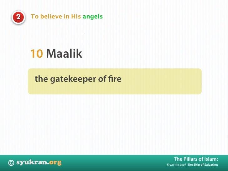 To believe in His angels     2             10 Maalik          the gatekeeper of fire                                       ...