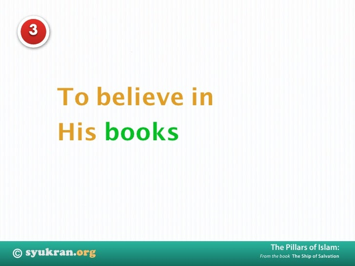 3             To believe in         His books                                The Pillars of Islam: ©                      ...