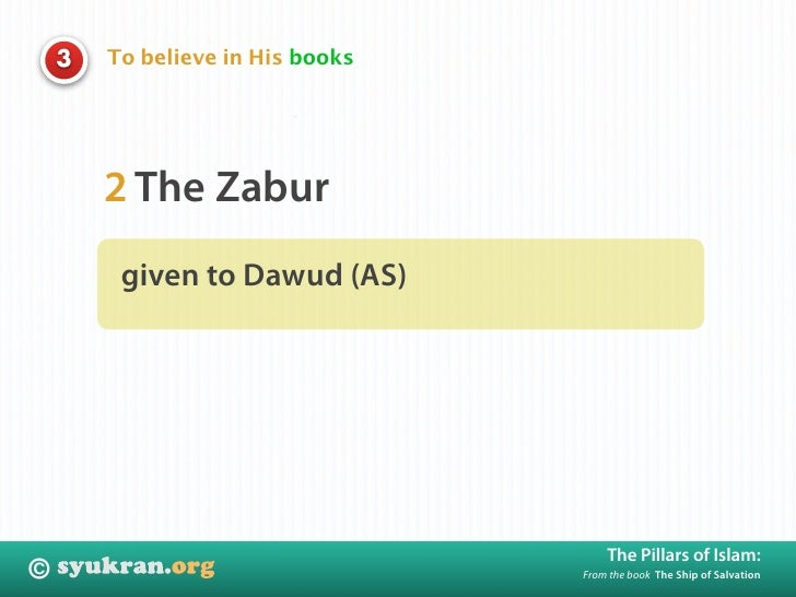 To believe in His books     3             2 The Zabur          given to Dawud (AS)                                        ...