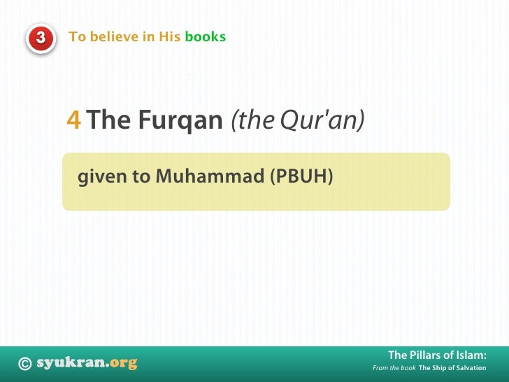 To believe in His books     3             4 The Furqan (the Qur'an)          given to Muhammad (PBUH)                     ...
