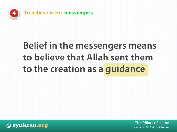 To believe in His messengers     4             Belief in the messengers means         to believe that Allah sent them     ...