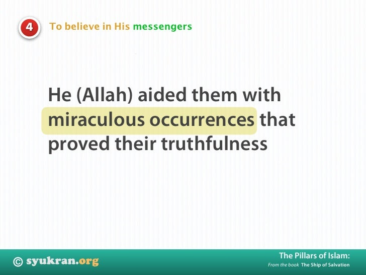 To believe in His messengers     4             He (Allah) aided them with         miraculous occurrences that         prov...