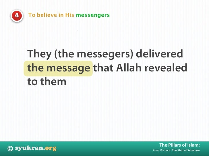 To believe in His messengers     4             They (the messegers) delivered         the message that Allah revealed     ...