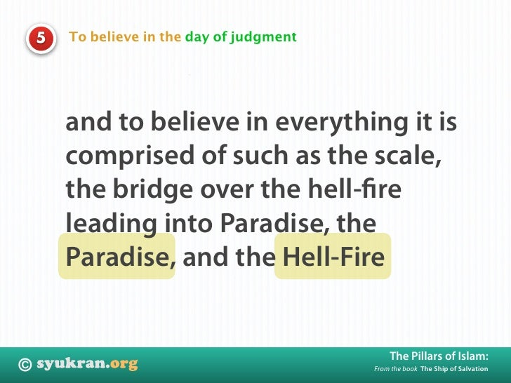 To believe in the day of judgment     5             and to believe in everything it is         comprised of such as the sc...