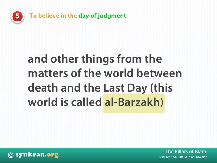 To believe in the day of judgment     5             and other things from the         matters of the world between        ...