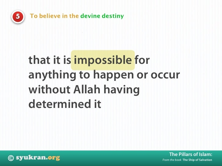 To believe in the devine destiny     5             that it is impossible for         anything to happen or occur         w...