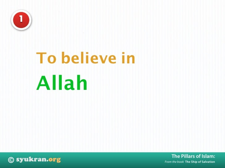 1            To believe in         Allah                               The Pillars of Islam: ©                       From ...