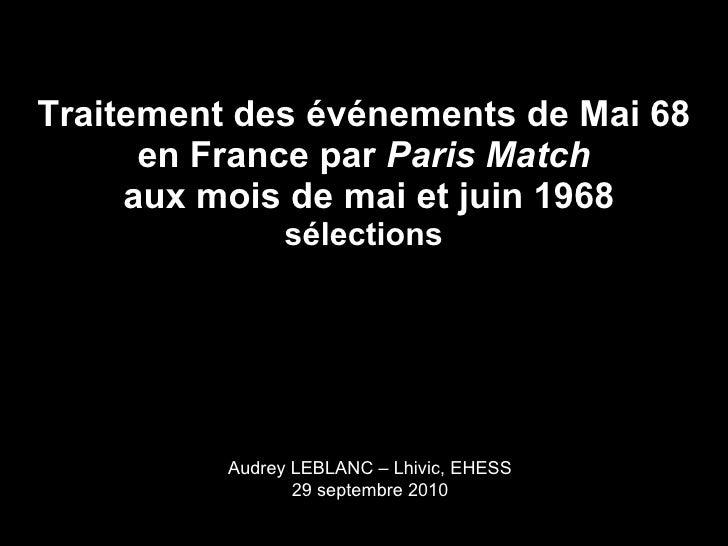Traitement des événements de Mai 68 en France par  Paris Match  aux mois de mai et juin 1968 sélections Audrey LEBLANC – L...