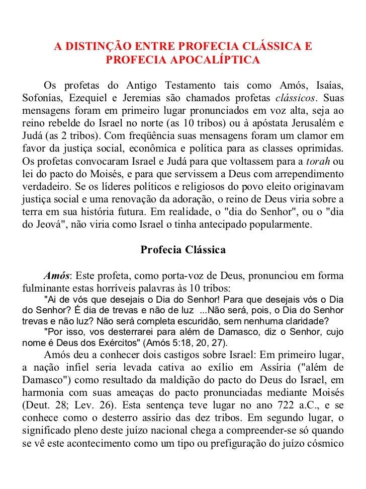 A DISTINÇÃO ENTRE PROFECIA CLÁSSICA E               PROFECIA APOCALÍPTICA      Os profetas do Antigo Testamento tais como ...