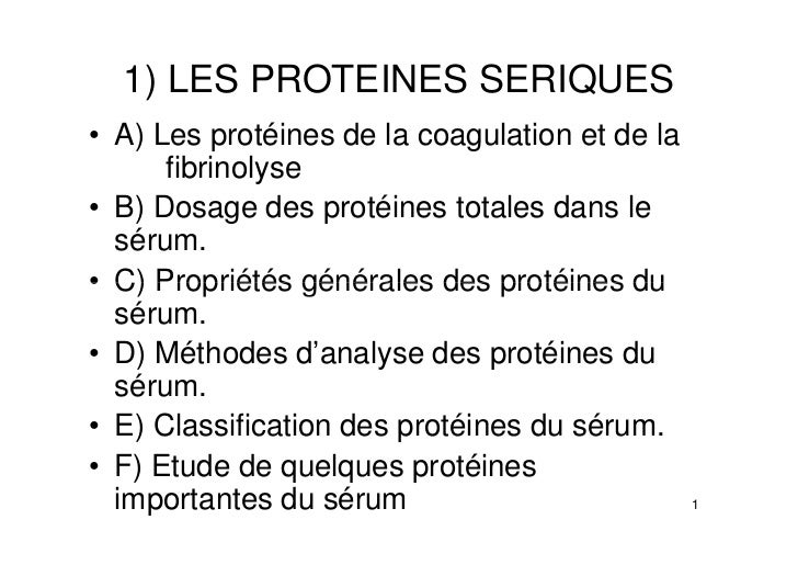 1) LES PROTEINES SERIQUES• A) Les protéines de la coagulation et de la      fibrinolyse• B) Dosage des protéines totales d...