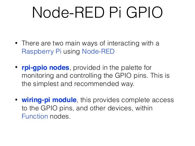 02 raspberry pi gpio interface on node red some correction rh slideshare net node-red wiringpi Node Red Facebook Twitter