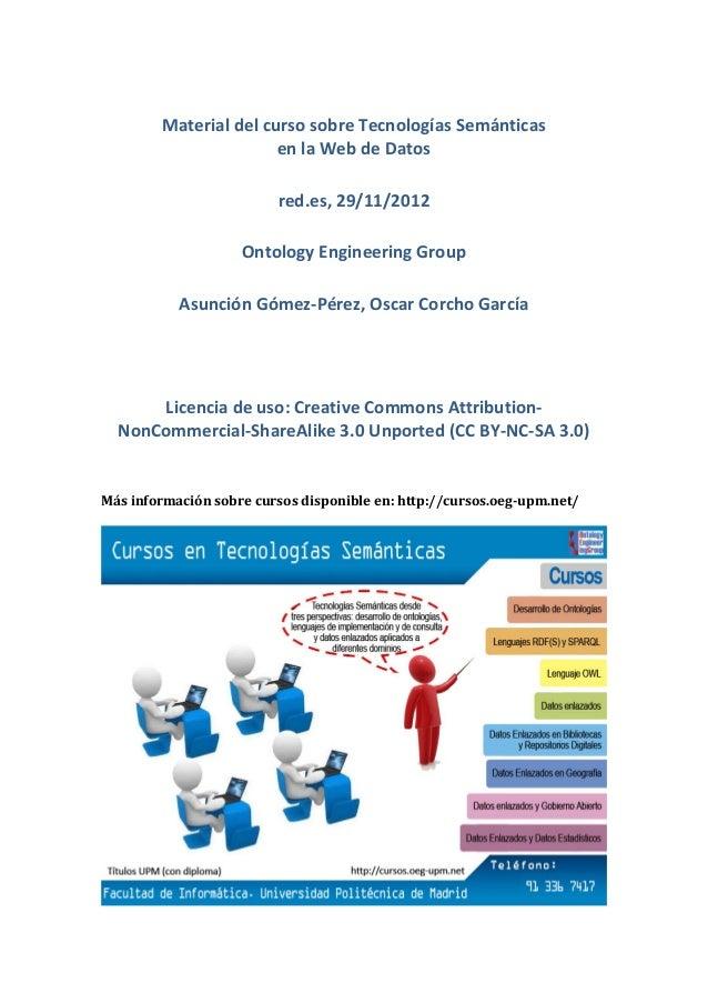 Material del curso sobre Tecnologías Semánticas                                  en la Web de Datos...