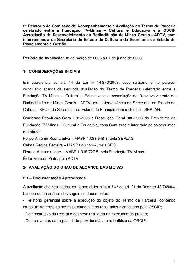 2º Relatório da Comissão de Acompanhamento e Avaliação do Termo de Parceria  celebrado entre a Fundação TV-Minas – Cultura...