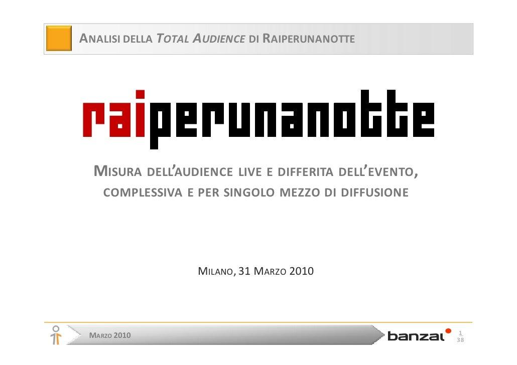ANALISI DELLA TOTAL AUDIENCE DI RAIPERUNANOTTE       MISURA DELL'AUDIENCE LIVE E DIFFERITA DELL'EVENTO,     COMPLESSIVA E ...